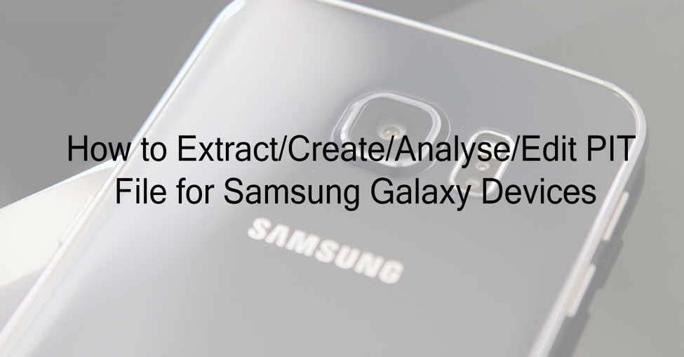 How to Easily Extract PIT Files For Any Samsung Galaxy