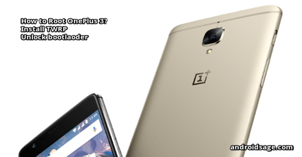How to Root OnePlus 3 and install TWRP on Oxygen OS 5 0 Oreo, Nougat?
