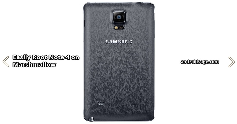 Root Galaxy Note 4 on Android 6 0 1 Marshmallow SM-N910H/F/T