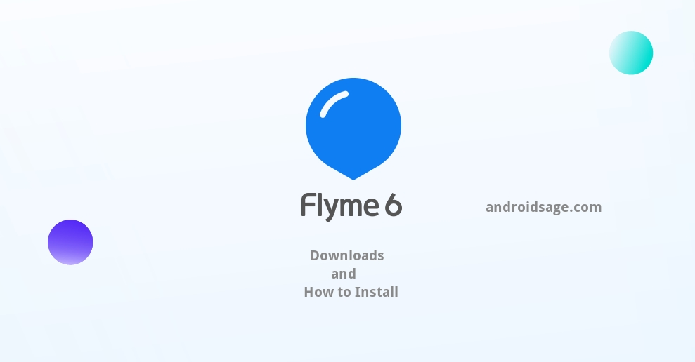 Download Flyme OS - How to install latest Flyme 6 OS onto all Meizu Android phones