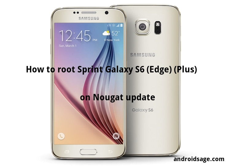 How to Root Sprint Galaxy S6/Edge/Plus on stock Nougat