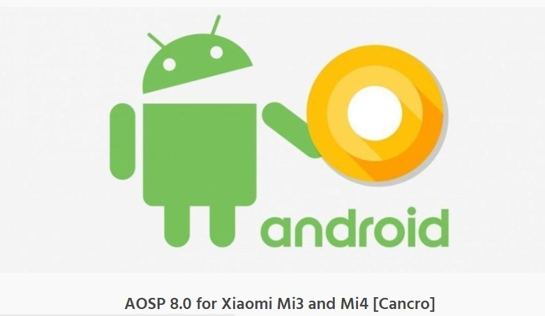 First AOSP 8.0 Oreo ROM developed for Xiaomi devices [How to Install]