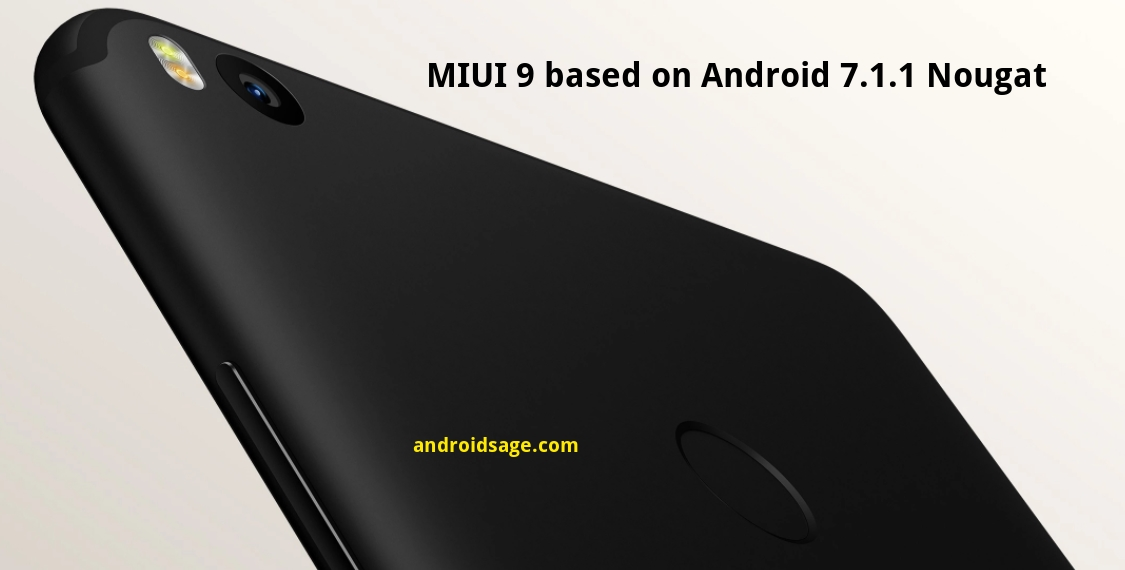 MIUI 9 ROM Android 7.1.1 Nougat for Xiaomi devices