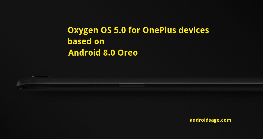 Oxygen OS 5.0 based on Android 8.0.0 Oreo for OnePlus 3-3T-5