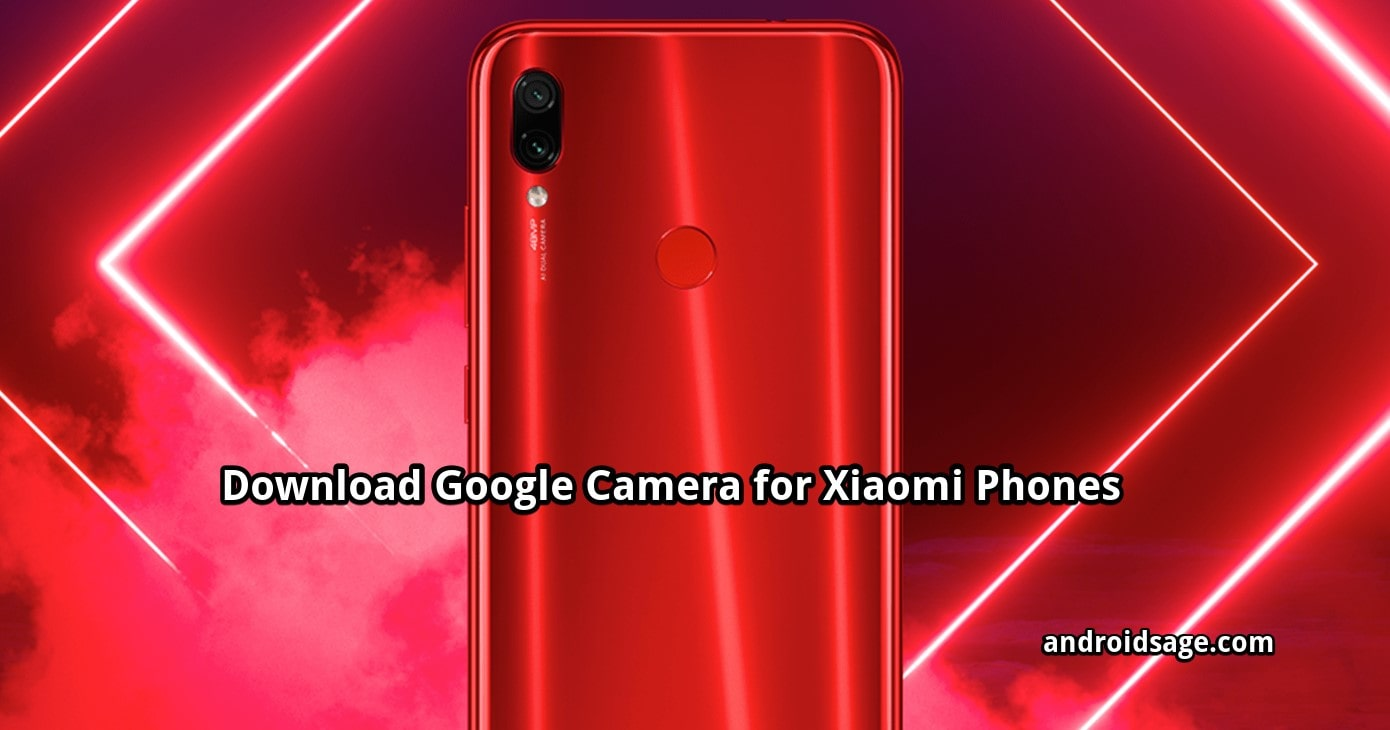 Download Latest Google Camera for Xiaomi Phones on latest