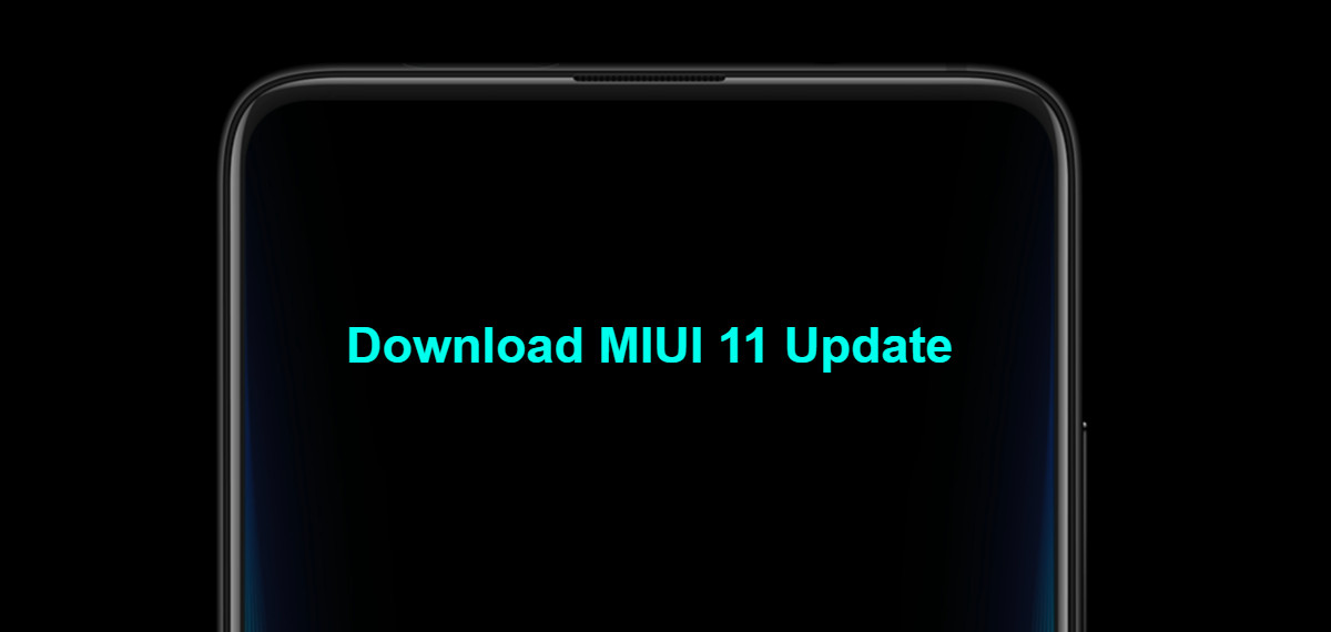 Download MIUI 11 update for Xiaomi devices