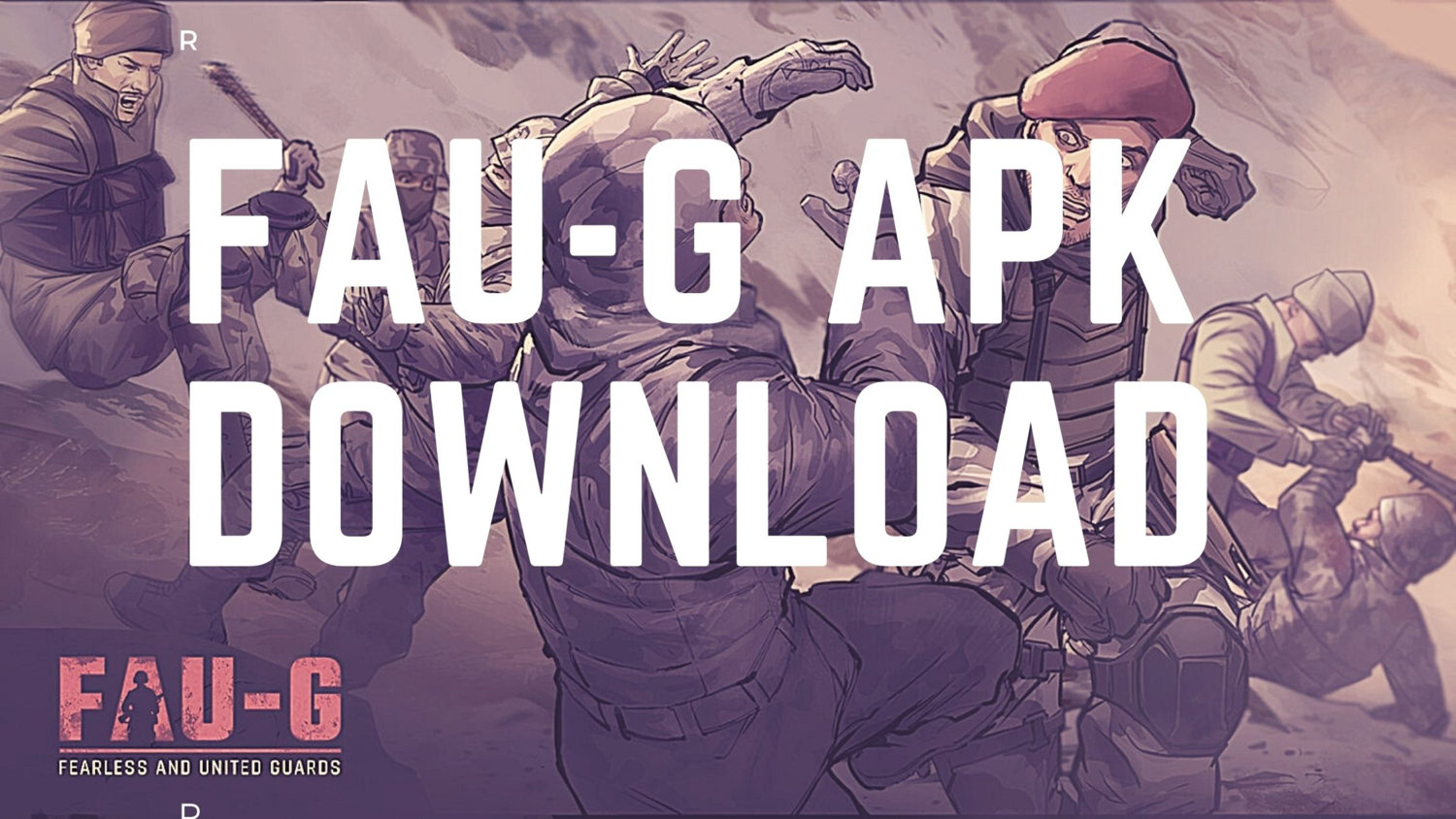 FAUG APK Download: Fearless and United Guards